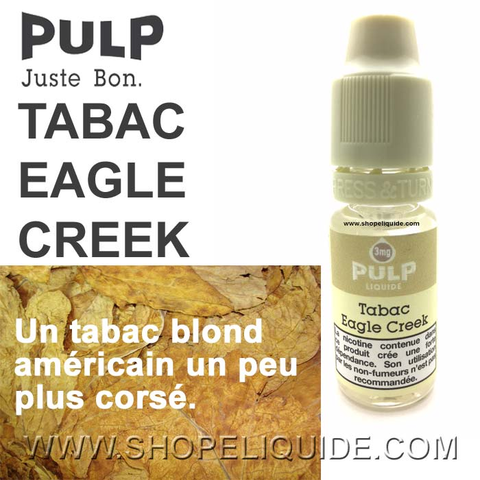 E-LIQUIDE PULP TABAC EAGLE CREEK